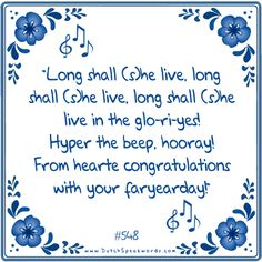 Long shall she live. Birthday Quotes, Birthday Wishes, Birthday Cards, Dutch Quotes, Happy Birthday Funny, Happy B Day, Love Languages, Quotes For Kids, Special Day