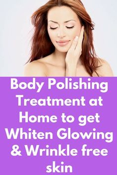 Body Polishing Treatment at Home to get Whiten Glowing & Wrinkle free skin Today I will share how to have a beautiful and youthful skin with this body cleansing and scrub remedy. This remedy acts as a cleanser and helps to remove dead cells, excess oil and dirt from your skin. It also helps in getting even skin tone and add a glow to your skin. 1st step …