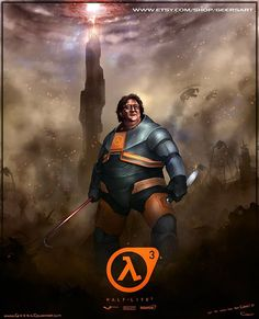 Gabe Newell - Half Life 3.  Check out the Video.