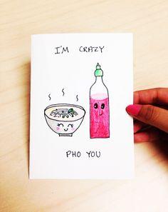 Funny love Card, cute anniversary card, I'm crazy pho you, hand drawn card, boyfriend, girlfriend, cartoon food by LoveNCreativity on Etsy https://www.etsy.com/listing/214834780/funny-love-card-cute-anniversary-card-im