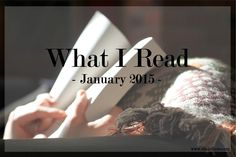 looking for book suggestions? Check out this list of what I read in January 2015, with a short review of each