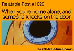 Lol. This is so true. When someone arrives I just throw myself to the ground and stay there.