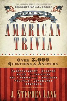 The Big Book of American Trivia by J. Stephen Lang, http://www.amazon.com/dp/B006TJYM1Y/ref=cm_sw_r_pi_dp_kKDbrb0KD4MYW
