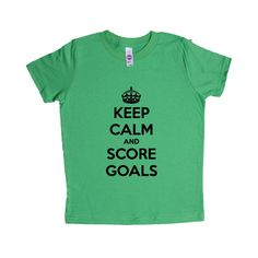 Keep Calm And Score Goals Soccer Hockey Job Jobs Career Careers Profession Sport Sporty Teams Athlete Unisex Adult T Shirt SGAL3 Unisex Kid's Shirt