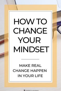 How to change your mindset to make real change happen in your life. It's possible! #growthmindset #mindset #motivation #selfcare #lifeplanning