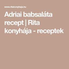 Adriai babsaláta recept | Rita konyhája - receptek Fondant, Gum Paste, Candy