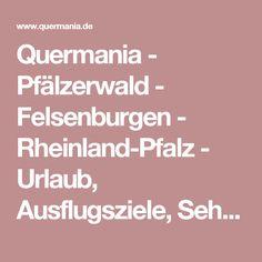 Quermania - Pfälzerwald - Felsenburgen - Rheinland-Pfalz - Urlaub, Ausflugsziele, Sehenswürdigkeiten, Burgen, Wanderziele, Schlösser und Museen