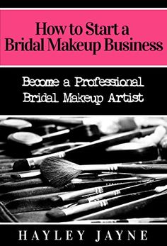 Download free How to Start a Bridal Makeup Business: Become a Professional…