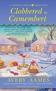 Clobbered by Camembert (Cheese Shop Mystery Book 3)