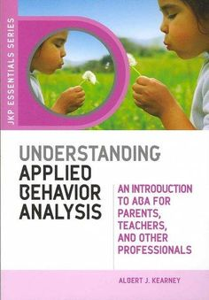 Understanding Applied Behavior Analysis: An Introduction to ABA for Parents, Teachers, and Other Professionals (JKP Essentials Series) (Jkp Essential Series) Autism Books, Autism Education, Autism Classroom, Autism Resources, Special Education, Classroom Ideas, Autism Help, Behavioral Analysis, School Psychology
