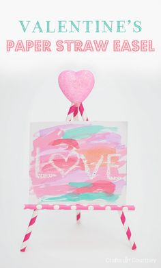 Valentine's paper straw easel for kids. Great gift for parent or grandparent!