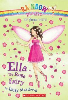 Ella the Rose Fairy (Rainbow Magic, The Petal Fairies) by Daisy Meadows http://www.amazon.com/dp/0545070961/ref=cm_sw_r_pi_dp_RfZOvb0ZZMEAC