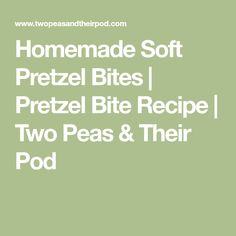 Homemade Soft Pretzel Bites | Pretzel Bite Recipe | Two Peas & Their Pod