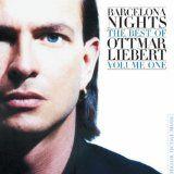 cool NEW AGE – Album – $5.00 –  Barcelona Nights: The Best Of Ottmar Liebert Volume One
