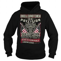 Biomedical Equipment Technician We Do Precision Guess Work Knowledge T Shirts, Hoodies, Sweatshirts. CHECK PRICE ==► https://www.sunfrog.com/Jobs/Biomedical-Equipment-Technician-Job-Title-T-Shirt-103699324-Black-Hoodie.html?41382