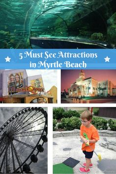 5 Must See Attractions in Myrtle Beach - Find out the best things to do in Myrtle Beach with kids!