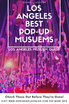 Check out Los Angeles Best and hottest Pop up museums, temporary exhibits, and permanent museums. See them ...