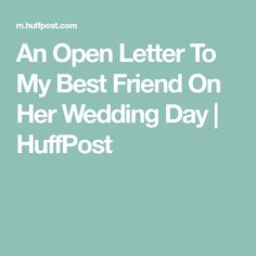 Originally published on Unwritten by Jessica Hoffeldt. To My Very Best Friend, Saturday is your wedding day and I couldn't be happier for you. Letter To Best Friend, Best Friend Speech, Your Best Friend, Best Friends, Letters To The Bride, Open When Letters, Open Letter, Wedding Gifts For Friends, Friend Wedding