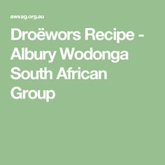 Droëwors Recipe - Albury Wodonga South African Group Biltong, Venison, Breast, African, Stuffed Peppers, Group, Recipes, Deer Steak, Game