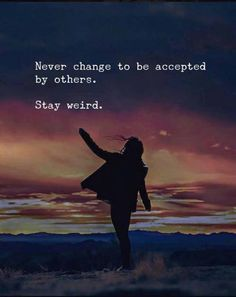Never change to be accepted by others.. —via http://ift.tt/2eY7hg4