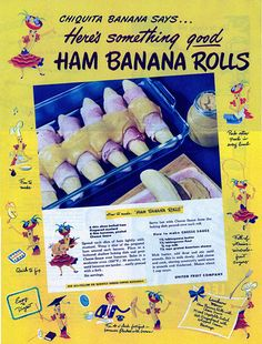 Ham Banana Rolls | Please just let us be stranded on Gilligan's Island instead.  |14 Disgusting Vintage Recipes From Ads