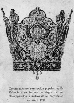 Corona de la VirginA print from 1923 of the crown of Our Lady of the Forsaken (Nuestra Señora de los Desamparados) in Valencia, Spain.