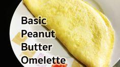 Breakfast Recipes : Basic Peanut Butter Omelette Recipe : เบสิคออมเล็ตเน...