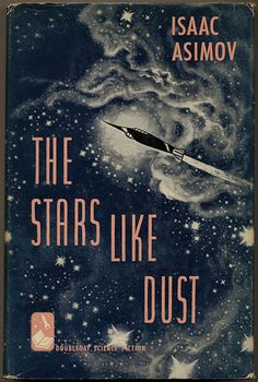 """the stars like dust"" isaac asimov mid century science fiction sci fi paper back pulp fiction book cover art. Book Cover Art, Book Cover Design, Book Art, Isaac Asimov, Vintage Book Covers, Vintage Books, Vintage Library, Antique Books, Vintage Ideas"
