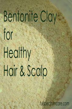 DIY Hair Care - 5 Homemade Bentonite Clay Hair Masks