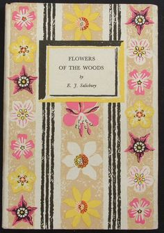 King Penguin 29 • FLOWERS OF THE WOODS • Author: E. J. Salisbury • Cover Design: Rosemary and Clifford Ellis • Date Published: printed in 1946 and listed as published in April 1947 •