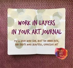 How to create layers in art journals to get past your inner critic and make more art! How to create layers in art journals to get past your inner critic and make more art! Art Journal Pages, Journal D'art, Art Journal Backgrounds, Art Journal Prompts, Art Journals, Journal Ideas, Visual Journals, Sketchbook Prompts, Writing Journals