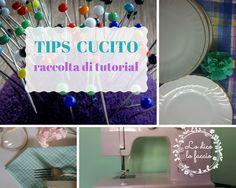 Piccola raccolta di tutorial di cucito per avere sotto mano alcuni suggerimenti pratici, che tu sia principiante o esperta.