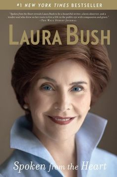 Spoken from the Heart by Laura Bush. $10.93. Publisher: Scribner; 1 edition (May 4, 2010). Author: Laura Bush. 492 pages