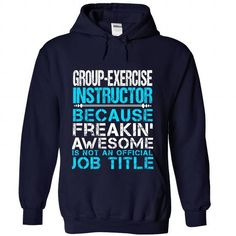 GROUP EXERCISE INSTRUCTOR Because FREAKING Awesome Is Not An Official Job Title T-Shirts, Hoodies, Sweatshirts, Tee Shirts (35.99$ ==> Shopping Now!)