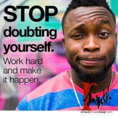 Stop doubting yourself. Work hard and make it happen. #workforit #nevergiveup💪 #success #lifequotes #blessed🙏 #happy #motivation #lifehack #guy