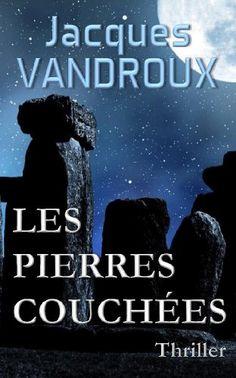 Les Pierres couchées eBook: Jacques Vandroux: Amazon.fr: Livres