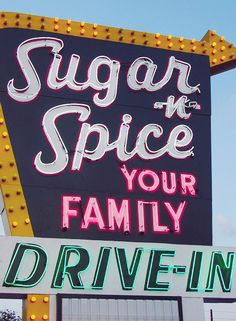 Neon: Sugar n Spice Your Family Drive-In