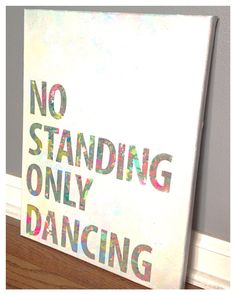 No standing only dancing canvas quote 11 x 14 by shopsignlanguage