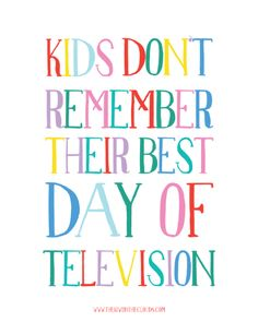 FREE printable: kids dont remember their best day of television