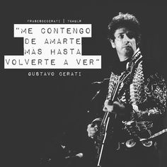 """¤ gustavocerati cerati frases"""" movies & music Song Quotes, Music Quotes, Words Quotes, Song Lyrics, Best Quotes, Sayings, Rock Amor, Just For You, Love You"""