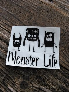 Hey, I found this really awesome Etsy listing at https://www.etsy.com/listing/477398551/monster-decal-monster-life-decal