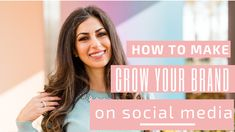 How To Grow Your Brand On Social Mediabusiness Branding Tips 2019