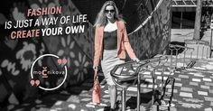 Fashion is just a way of life; create your own! #fashionquote