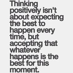 Thinking positive isn't about expecting the best to happen
