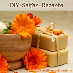Seife herstellen - Seifen-Rezept: Ringelblumenseife zum Selbermachen - beruhigt strapazierte, empfindliche und gereizte Haut ...