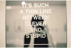 How true! Hope I stay on the clever side. #quotes
