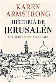 Historia De Jerusalén Una Ciudad Y Tres Religiones Karen Armstrong Historia De Dios Religión Libros Gratis