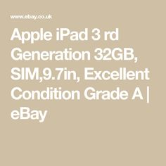 Apple iPad 3 rd Generation 32GB, SIM,9.7in, Excellent Condition Grade A | eBay Ipad 4th Generation, Apple Model, Apple Ipad, Sims, Im Not Perfect, Conditioner, Ebay, I'm Not Perfect, Mantle