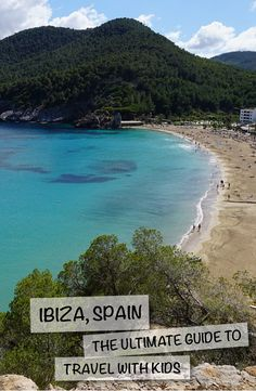 Ibiza Spain – The Ultimate Guide with Kids