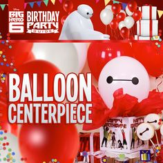 Disney's Big Hero 6 Birthday Party Ideas! Power-up your Big Hero 6 kid birthday party with a Baymax Balloon Centerpiece.